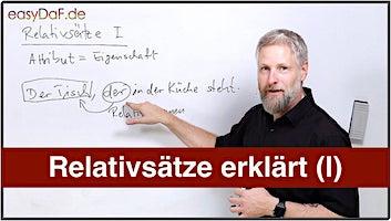 Relativsätze I – Relativpronomen als reine Kasusergänzung